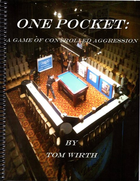 Tom Wirth One Pocket: A Game of Controlled Aggression